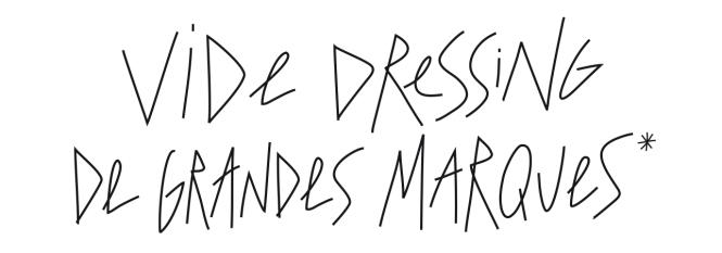 Vide dressing de grandes marques